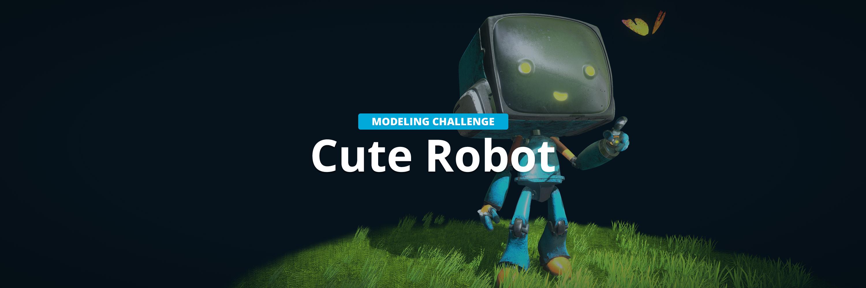 ENDED] Sketchfab Modeling Challenge: Cute Robot Challenges